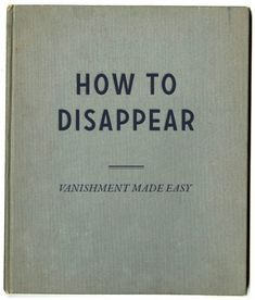 A guide on how to disappear | AnOther Loves
