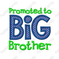 Promoted to BIG Brother Applique
