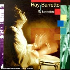 Expresión Latina: (1995) Ray Barretto & New World Spirit - Summertime
