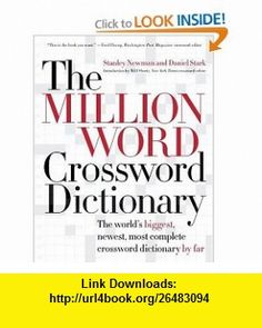 The Million Word Crossword Dictionary (9780060517571) Stanley Newman, Daniel Stark , ISBN-10: 0060517573  , ISBN-13: 978-0060517571 ,  , tutorials , pdf , ebook , torrent , downloads , rapidshare , filesonic , hotfile , megaupload , fileserve