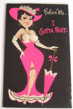 I Gotta Bust - Vintage Birthday Card