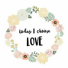 Today I choose LOVE (an edit my @rainingdonuts