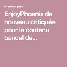 EnjoyPhoenix de nouveau critiquée pour le contenu bancal de...