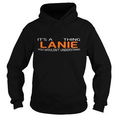 [Popular tshirt name meaning] LANIE-the-awesome  Shirts of month  This is an amazing thing for you. Select the product you want from the menu. Tees and Hoodies are available in several colors. You know this shirt says it all. Pick one up today!  Tshirt Guys Lady Hodie  SHARE and Get Discount Today Order now before we SELL OUT  Camping 2015 special tshirts