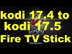 how install, upgrade kodi 17.4 to kodi 17.5 in Fire TV Stick
