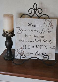 Because someone we love is in heaven there is a little bit of heaven in our home- this made me think of you @Jana Westergard