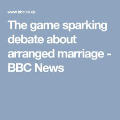 The game sparking debate about arranged marriage - BBC News