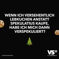 weihnachten witzig If I accidentally buy gingerbread instead of speculoos, then I have speculated - Good Morning Funny, Morning Humor, Christmas Mom, Christmas Quotes, Spongebob Funny Pictures, Best Quotes, Funny Quotes, Words Quotes, Sayings