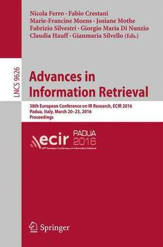 Advances in Information Retrieval: 38th European Conference on Ir Research, Ecir 2016, Padua, Italy, March 20-23,...