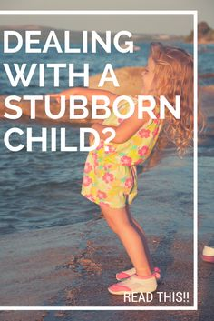 Stubborn or strong-willed? Read this article if your child is one of them :)!