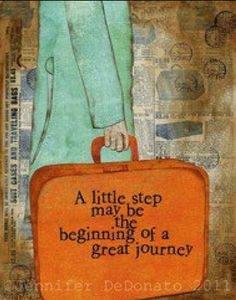 """ A little step may be the beginning of a great journey."" - Illustration by Jennifer DeDonato"