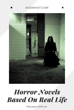 Get ready to get scared: horror novels based on real life.