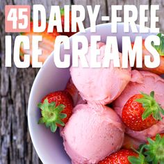 45 Dairy-Free Ice Cream Recipes- the holy grail of healthier ice cream options. @Kristen - Storefront Life Murray @Jò in Wonderland Young