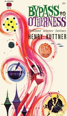 Bypass to Otherness by Henry Kuttner (Ballantine, 1961) Cover by Blanchard