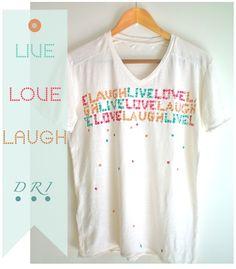 Decora Recicla Imagina …: Live Love Laugh T-sirt