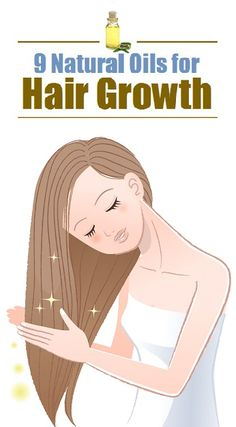 9 amazing Natural Oils for Hair Growth