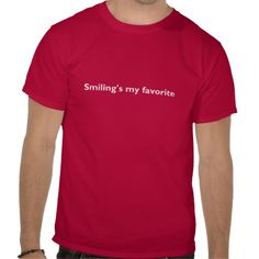 Smiling is my favorite shirts