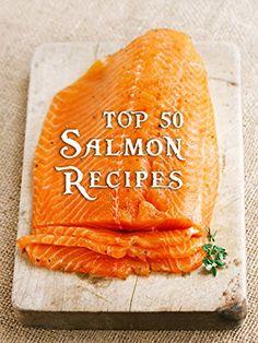 Top 50 Most Delicious Salmon Recipes (Recipe Top 50's Boo...