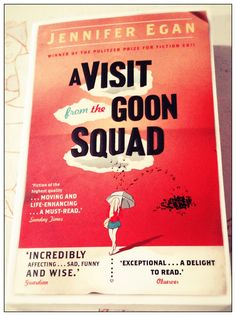 A Visit from the Goon Squad, Jennifer Egan - loved this book