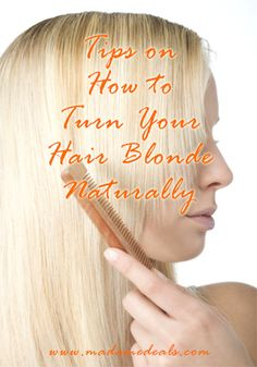 Turn Your Hair Blonde Naturally