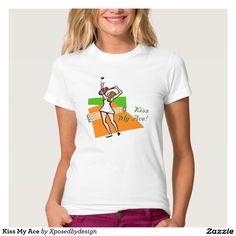 Kiss My Ace Shirts