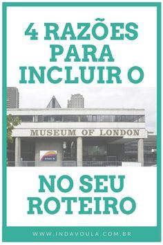 Museu de Londres | Saiba porque vale a pena conhecer o museu que documenta toda a história da cidade!