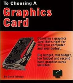 A Gamer'S Guide To Choosing A Graphics Card PDF