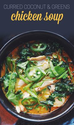 Curried Coconut and Greens Chicken Soup | 21 Genius Reasons To Cook Chicken For Dinner Tonight