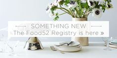 Food52 Wedding Registry: Make the ulitmate wish list and create your dream kitchen. #Food52