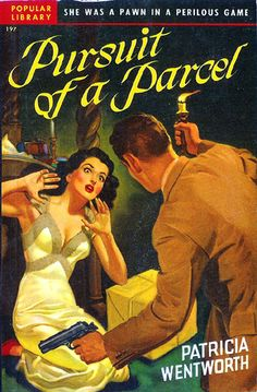 Pursuit of a Parcel (Popular Library 197) 1942 AUTHOR: Patricia Wentworth ARTIST: Rudolph Belarski | Flickr - Photo Sharing!