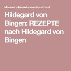 Hildegard von Bingen: REZEPTE nach Hildegard von Bingen