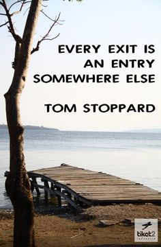 Tom Stoppard can say the most ordinary phrase in a way that makes you stop and take notice. The Anti-cliche:)