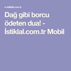 Dağ gibi borcu ödeten dua! - İstiklal.com.tr Mobil