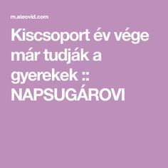 Kiscsoport év vége már tudják a gyerekek :: NAPSUGÁROVI Keto, Marvel, Education, Teaching, Training, Educational Illustrations, Learning, Studying