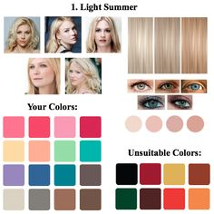 "Light Summer Color Type: Intermediate between the color type ""summer"" and ""spring"". Appearance is lowly contrasting. Cool and delicate type."