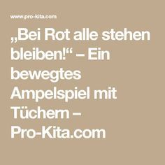 """""""Bei Rot alle stehen bleiben!"""" – Ein bewegtes Ampelspiel mit Tüchern – Pro-Kita.com"""