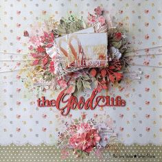 The Good Life by Tartine Peluche - Blue Fern Studios DT project, september Tartine Peluche Amber&Apricot collection Scrapbook Page Layouts, Scrapbook Pages, Scrapbooking Ideas, Layout Inspiration, Fern, Life Is Good, Mixed Media, Floral Wreath, September