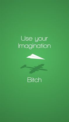 Use Your Imagination #iPhoneWallpaper and Background