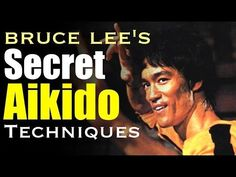 Bruce Lee's Secret Aikido Techniques - YouTube