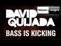David Quijada - Bass Is Kicking