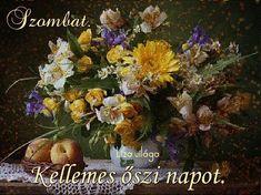 szombat,szombat, - fiducika Blogja - 1,2,3,4,5,6,Évszakok-nyár,Évszakok-ősz,Évszakok-tavasz,Évszakok..tél,Feliratos képek,Gif-virágok,Gyümölcsök,Húsvét,Idézetek+ versek+képek,Jó reggelt.,Karácsony,Liza világa-képei,Névnap,P,R,Szép délutánt,Szép estét-jó éjszakát.,Szép képek vegyes,Szép napod-vasárnap,Szép napot -új hetet-Hétfő,Szép napot-csütörtök,Szép napot-kedd,Szép napot-péntek,Szép napot-szerda,Szép napot-szombat,Szép napot-vegyes,