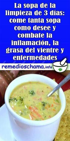 La sopa de la limpieza de 3 días: come tanta sopa como desee y combate la inflamación, la grasa del vientre y enfermedades - Remedios Chama
