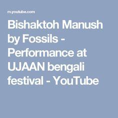 Bishaktoh Manush by Fossils - Performance at UJAAN bengali festival - YouTube