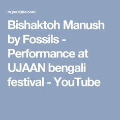 Bishaktoh Manush by Fossils - Performance at UJAAN bengali festival - YouTube