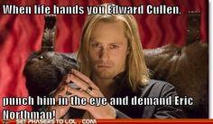 I like Twilight but True Blood always wins ---i like both, but ya gotta love Eric!