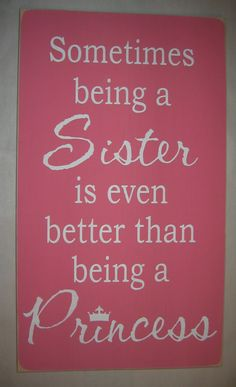 Sometimes being a SISTER is even better than being a PRINCESS, Sisters, Girl, Bedroom, Playroom, Sign, Decor via Etsy