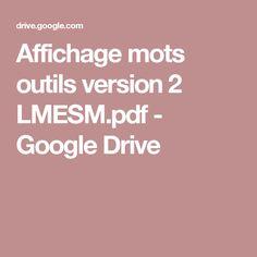 Affichage mots outils version 2 LMESM.pdf - GoogleDrive