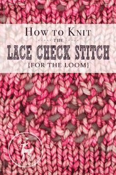 For day 23 of our 31 days of knitting series we are doing the Lace Check Stitch… Loom Knitting Stitches, Knifty Knitter, Loom Knitting Projects, Yarn Projects, Knitting Needles, Knitting Tutorials, Crochet Projects, Weaving Loom Diy, Loom Craft