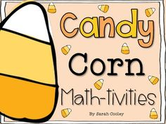 Candy Corn Math-tivities:  6 fun games to play with candy corn at math stations!