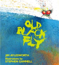 Old Black Fly (An Owlet Book) by Jim Aylesworth 1442004142 9781442004146 Preschool Books, Book Activities, Preschool Learning, Toddler Storytime, Black Fly, Shoo Fly, Scary Stories To Tell, Learning The Alphabet